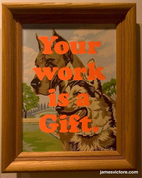 """Your work is a gift.  16""""x20"""" (Screen print on painting)  $SOLD  #jamesvictore"""