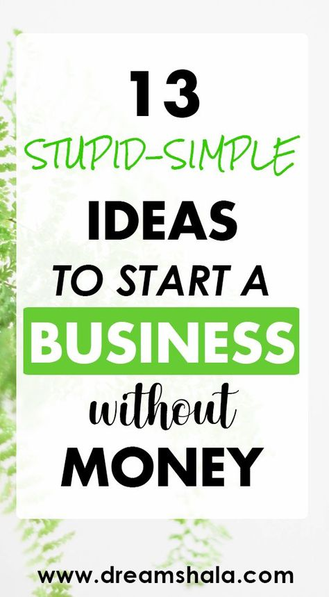 13 Easy Ideas To Start A Business Without Investment In 2021