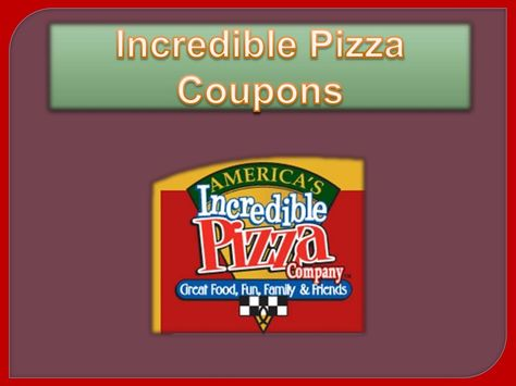 9 best Incredible Pizza Coupons images on Pinterest Incredible