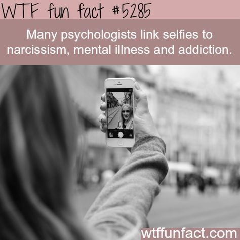 Why taking too much selfies, is bad for you - WTF? not-a-fun fact!