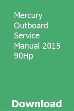 Mercury Outboard Service Manual 2015 90hp Mercury Outboard Repair Manuals Outboard