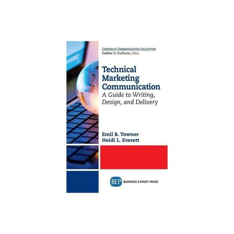 Technical Marketing Communication - by Emil B Towner & Heidi L Everett (Paperback)