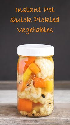 Cookistry Quick Pickled Vegetables In Your Instant Pot Or Other Electric Pressure Cooker Quick Pickled Vegetables Pickled Vegetables Instant Pot Recipes