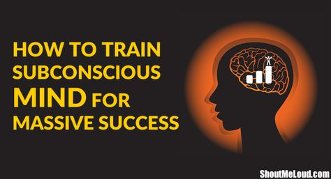 The mind is extraordinarily competent and one must know how to make the most of it. Here are 6 steps to train your subconscious mind for massive success.