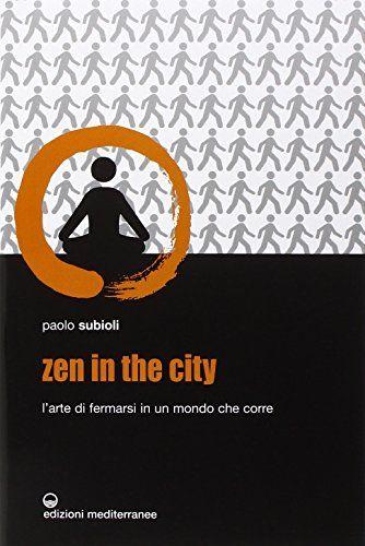 Zen In The City L Arte Di Fermarsi In Un Mondo Che Corre Ebook Download Gratis Libri Pdf Epub Ki Lettering Zen Ebook Reader