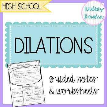 Dilations Guided Notes And Worksheet High School Geometry Notes Guided Notes Geometry High School