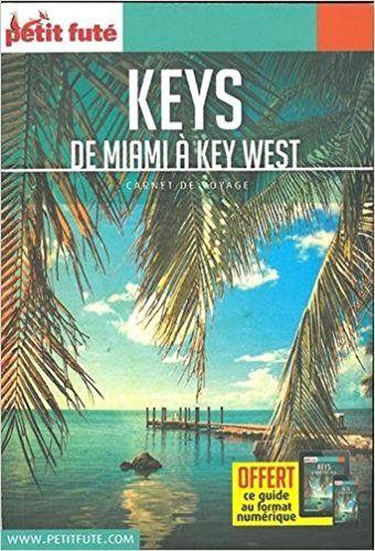 Carnet De Voyage Keys De Miami A Key West Petit Fute Livres Key West Lonely Planet Tourisme