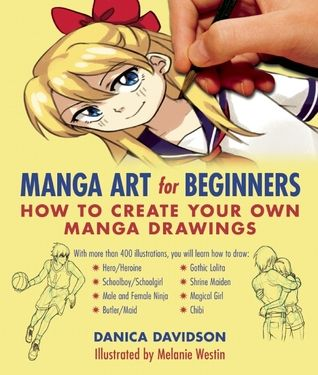 Pdf Download Manga Art For Beginners How To Create Your Own Manga Drawings By Danica Davidson Free Epub Manga Drawing Books Manga Drawing Manga Art