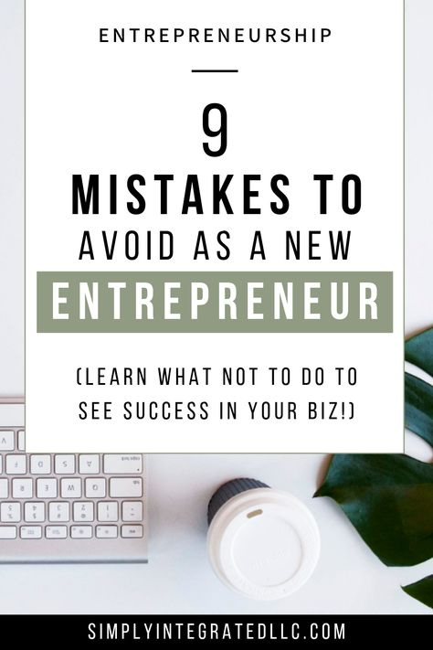 9 Things to Avoid When Starting a Business As A New Entrepreneur | Small Business Marketing Tips & Entrepreneur Tips - As women entrepreneurs, we're always looking for & needing inspiration. There are so many things I would've done differently as a new entrepreneur  so I want to share my best business tips so you don't make the same mistakes I did! Click through for major entrepreneur motivation! Simply Integrated #entrepreneur #business #entrepreneurship #smallbusiness