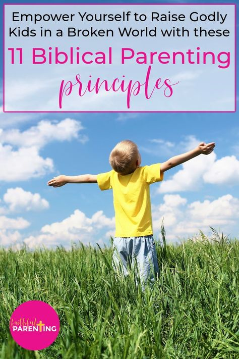 How Can We Raise Godly Kids in Such a Broken World? Biblical Parenting Principles.