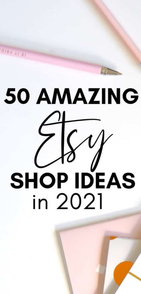 Etsy shop ideas for 2021. Here are over 50 amazing ideas for your new Etsy shop. If you want to start an Etsy store, you can get some crafting inspiration from this amazing list. Did you know that you don't even need to be crafty to start an Etsy business. You can sell Etsy printables or craft supplies on Etsy and have a great work from home business making money online, here's how