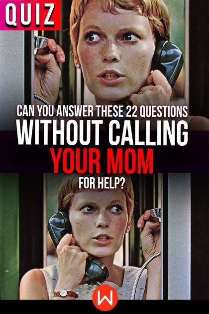 Quiz: Can You Answer These 22 Questions Without Calling Your