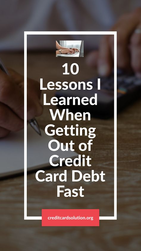 10 Lessons I Learned When Getting Out of Credit Card Debt Fast