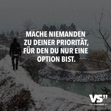 Mache niemanden zur Priorität, für den du nur eine Option bist. - VISUAL STATEMENTS®