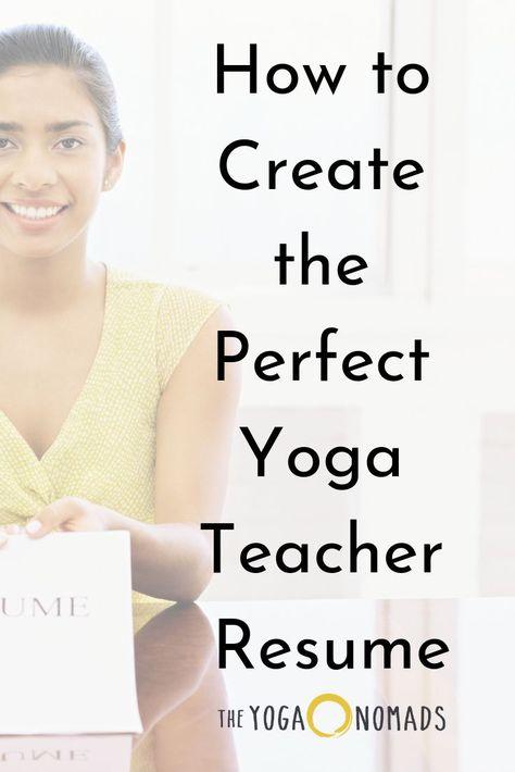 How To Create The Perfect Yoga Teacher Resume Yoga Teacher Yoga