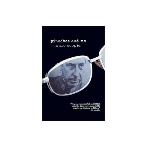 Pinochet and Me - by Marc Cooper (Paperback)