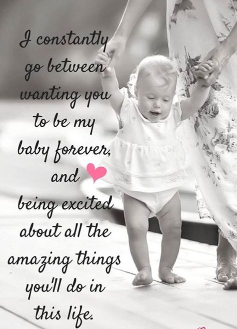 I constantly go between wanting you to be my baby forever, and being excited about all the things you'll do in this life.