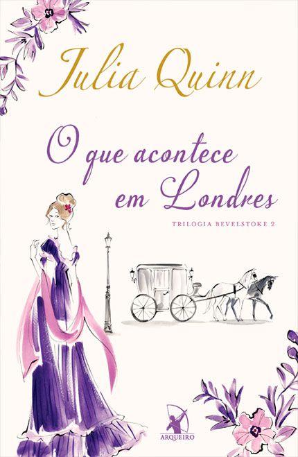 O Que Acontece Em Londres Novo Livro Da Julia Quinn Vai Ser