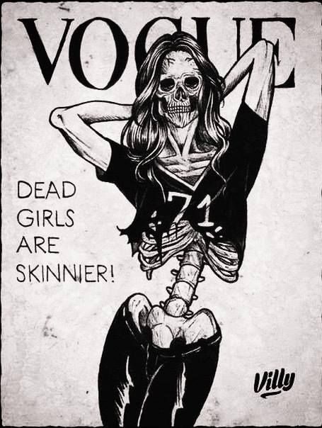 Love this dark poster. Girls; you're not meant to be a skeleton! You're meant to be happy and healthy and worry free
