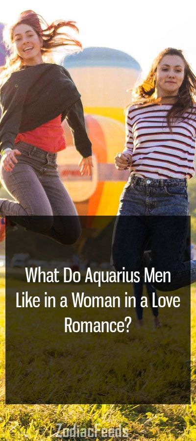 What do aquarius men like in women