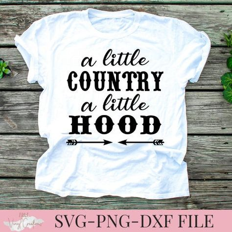 A little country a little hood svg, Country svg, Southern saying svg, Motherhood svg, Shirt saying svg Cute Shirt Sayings, T Shirts With Sayings, Cute Shirts, Funny Shirts, Funny Shirt Quotes, Bff Shirts, Girl Sayings, Country Saying Shirts, Country Girl Shirts
