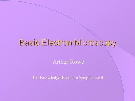 Basic Electron Microscopy Electrons Microscopy Probe