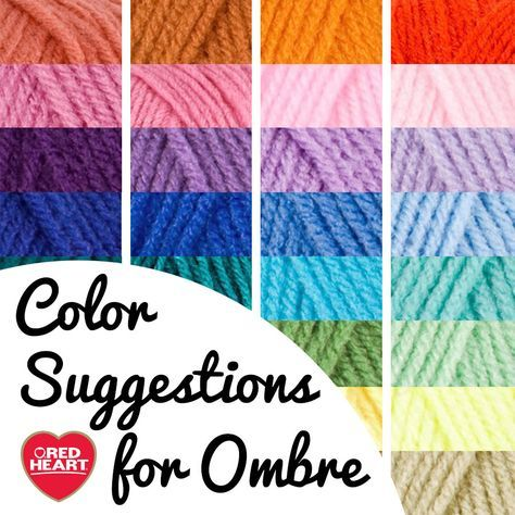Color Suggestions For Making Ombre Patterns For Crochet And Knit Red Heart Yarn Colors Yarn Color Combinations Crochet Stitches Patterns