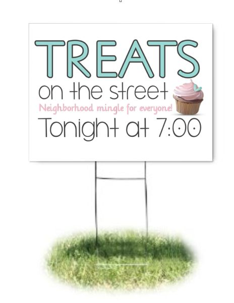 Treats on the Streets This neighborhood get together is for a lawn sign similar to this. I made this for a friend, her neighborhood kids are already out playing during the summer so why not get families out to have a sweet treat! Neighborhood Party, Progressive Dinner, Lawn Sign, Elephant Birthday, Mason Jar Gifts, Gifts For Boss, Friend Birthday Gifts, Event Marketing, Family Night