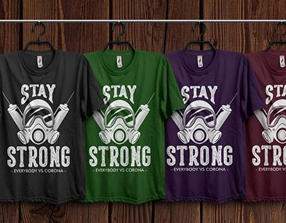 Pin On Stay Strong Everybody Vs Corona Tshirt Design