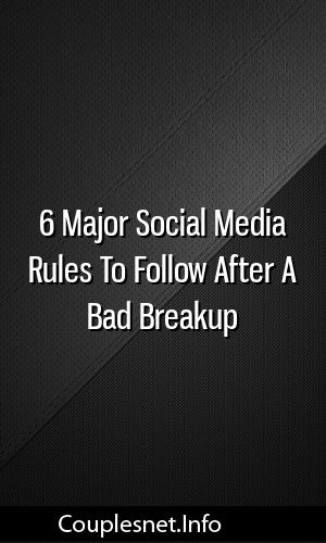 6 Major Social Media Rules To Follow After A Bad Breakup