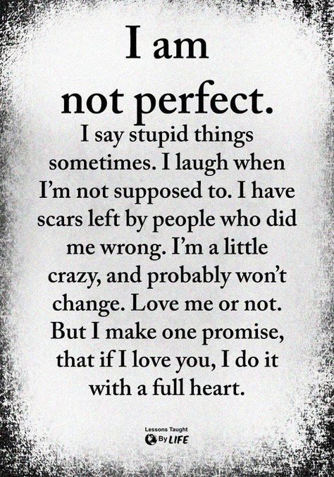 I Am Not Perfect  #perfection, #laugh, #change, #LOVEME, #Promise, #wisewords, #Wisdom, #truth, #LifeLessons