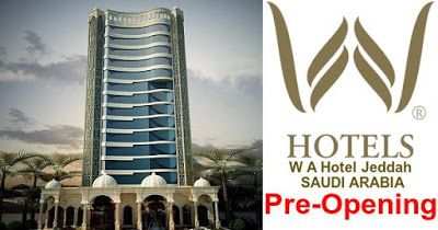 Saudi Arabia Opening Jobs At W A Hotel Jeddah Job Opening Overseas Jobs Jeddah