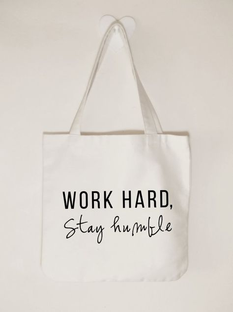 Items similar to Work hard Stay humble cotton canvas tote bag, tote cotton canvas bag, Inspirational quote tote bag for women,Cotton Canvas shopper,Gi : Work hard Stay humble canvas tote bag by ToastStationery on Etsy Shopping Bag Design, Work Hard Stay Humble, Bag Quotes, Custom Tote Bags, Canvas Tote Bags, Canvas Totes, Shopper, Womens Tote Bags, Diy Bags