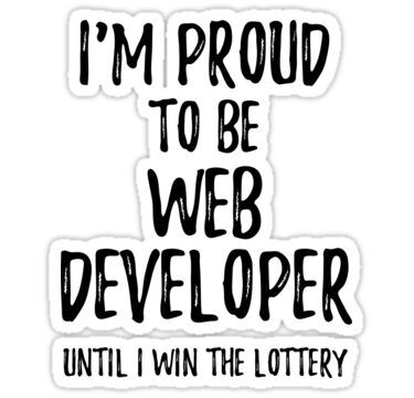 I M Proud To Be Web Developer Until I Win The Lottery Funny Gift For Coworker Office Gag Joke In 2020 Funny Quotes Winning The Lottery Funny Quotes Sarcasm