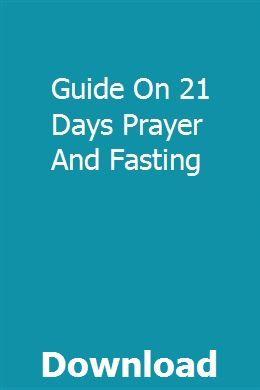 Guide On 21 Days Prayer And Fasting | ligisoodi | Prayer