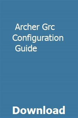 Archer Grc Configuration Guide Student Guide Oracle Sql Study Guide