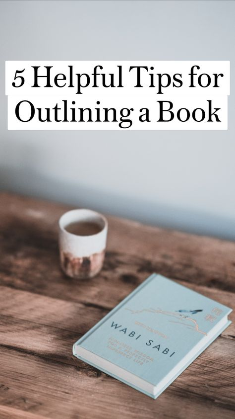 5 Helpful Tips for Outlining a Book