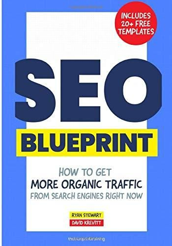 The SEO Blueprint: How to Get More Organic Traffic Right NOW - Default