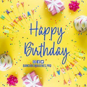 Imagenes De Happy Birthday Para Descargar Con Frases En Ingles Y Espanol Happy Birthday Birthday Fun Birthday
