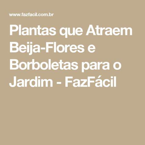 Plantas que Atraem Beija-Flores e Borboletas para o Jardim - FazFácil