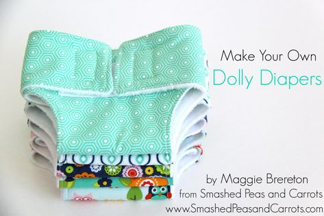 SOOOoooo flipping cute. DIY dollie diapers  How to Make A Dolly Diaper Tutorial - Smashed Peas and Carrots