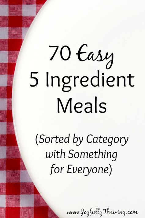 70 Easy 5 Ingredient Meals - Yes! This is exactly the meal planning resource you need. PIN NOW for all the busy nights to come.