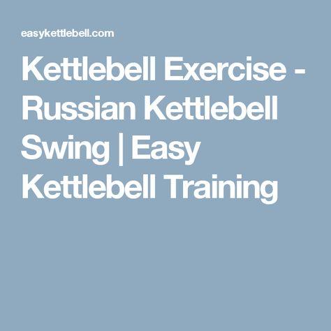 Kettlebell Exercise - Russian Kettlebell Swing Kettlebell workout Kettlebell training