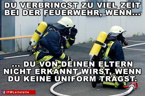 """""""Du verbringst zu viel Zeit bei der Feuerwehr, wenn du von deinen Eltern nicht erkannt wirst, wenn du keine Uniform trägst.""""  #FFW #FW #Feuerwehr #Freiwillige #ehrenamt #FWLeitstelle #feuerwehrleute #feuerwehrmann #feuerwehrfrau #humor #feuerwehruniform"""