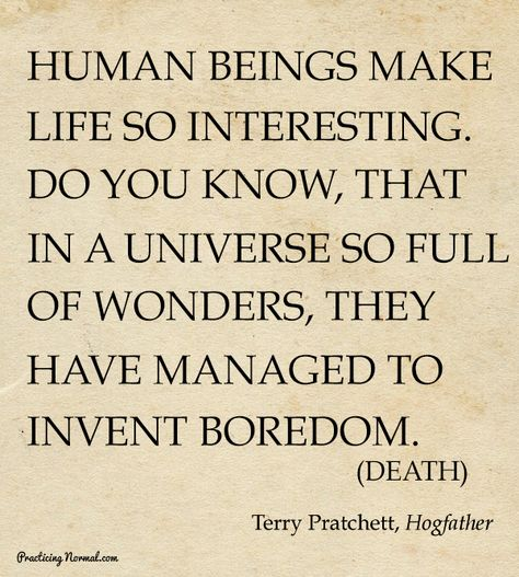 Top quotes by Terry Pratchett-https://s-media-cache-ak0.pinimg.com/474x/4f/ce/50/4fce508c4608d3fab4451d841b23caf7.jpg