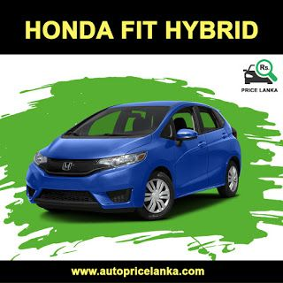 Price Lanka Honda Fit Price In Sri Lanka Honda Fit Honda Fit Hybrid Honda