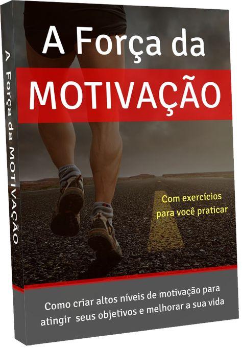 A Forca Da Motivacao Ebook Pdf Download Livros De Auto Ajuda