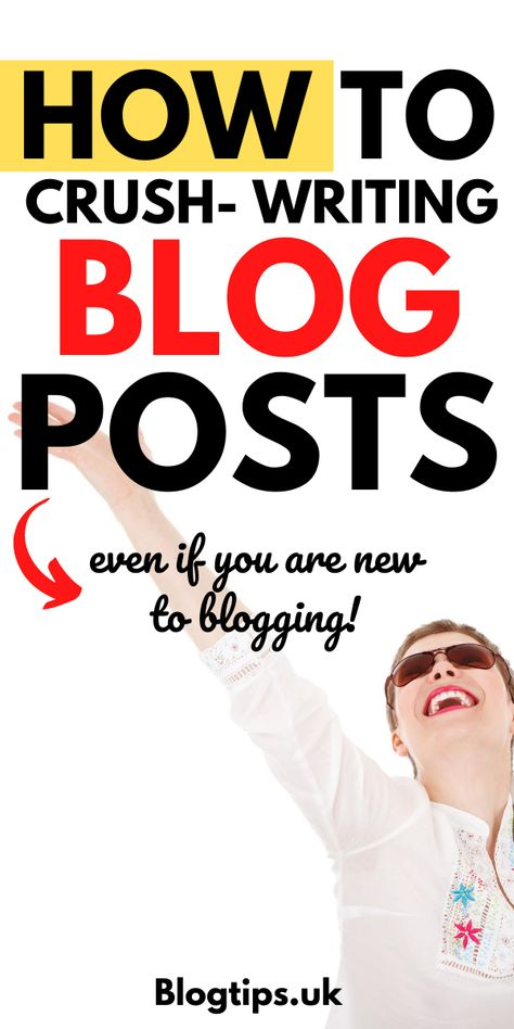 How to Crush Writing Blog Posts (even if you are new to blogging!)