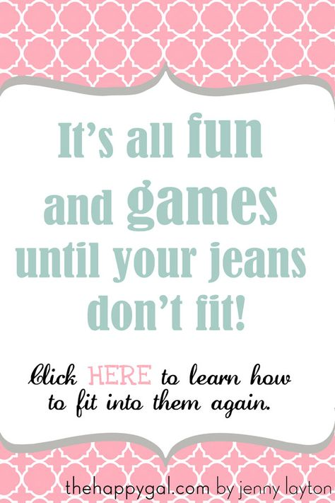 Learn how to fit into your jeans again!