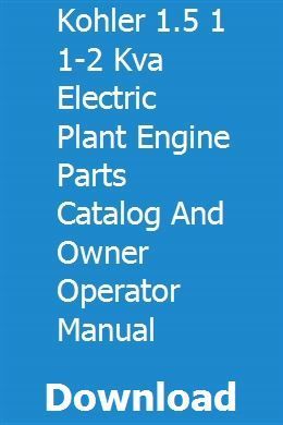Kohler 1 5 1 1 2 Kva Electric Plant Engine Parts Catalog And Owner